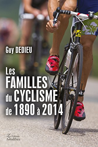 Les familles du cyclisme de 1890 à 2014
