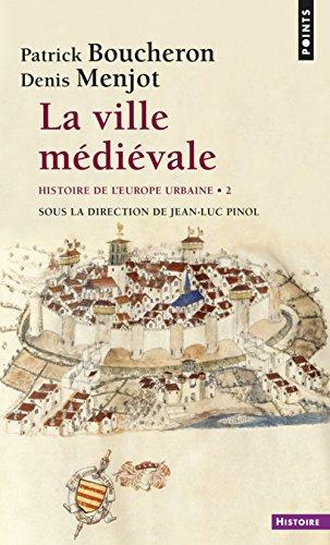 La Ville médiévale. Histoire de l'Europe urbaine