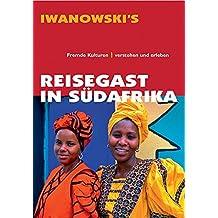 Reisegast in Südafrika - Kulturführer von Iwanowski: Fremde Kulturen verstehen und erleben - Reiseführer von Iwanowski