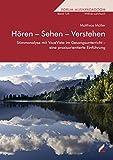 Hören - Sehen - Verstehen: Stimmanalyse mit VoceVista im Gesangsunterricht - eine praxisorientierte Einführung (Forum Musikpädagogik)