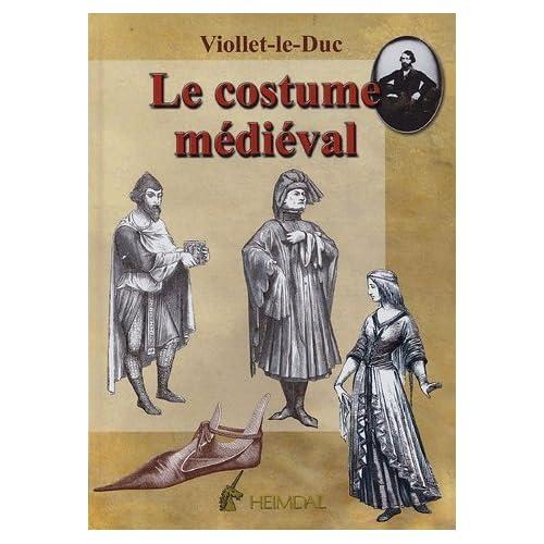 Dictionnaire raisonné du mobilier : Tome 3, Le costume médiéval