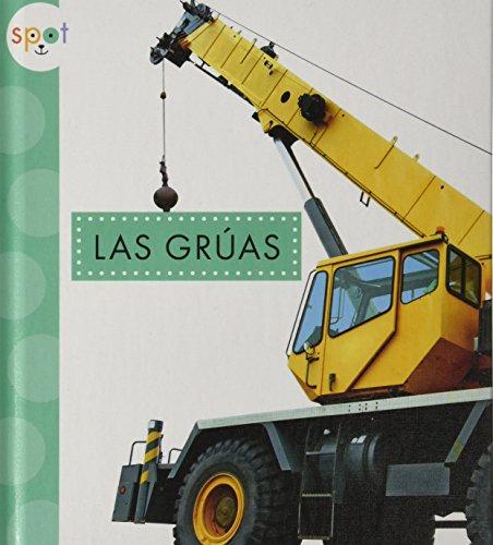 Las Grauas (Cranes) (Spot Mighty Machines) por Mari C. Schuh