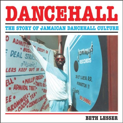 of Jamaican Dancehall Culture: The Story of Jamaican Dancehall Culture ()
