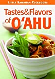 Tastes & Flavors of the Oahu