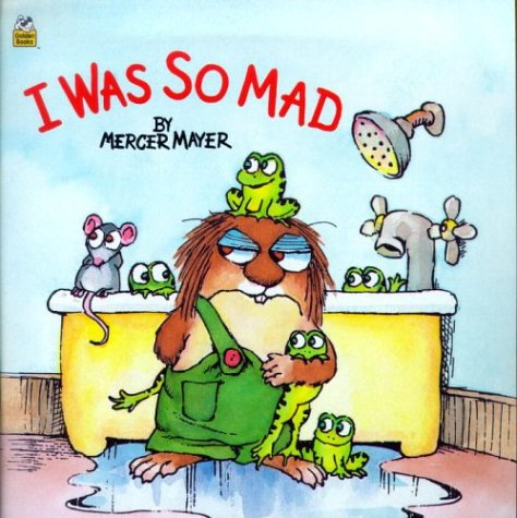 I Was So Mad (A little critter book)