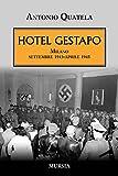Hotel Gestapo. Milano settembre 1943-aprile 1945