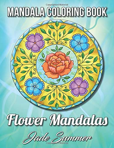 Mandala Coloring Book: Flower Mandalas | An Adult Coloring Book with Fun, Easy, and Relaxing Mandalas