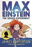 Max Einstein: The Genius Experiment (Max Einstein Series, Band 1)