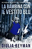 Scarica Libro La bambina con il vestito blu (PDF,EPUB,MOBI) Online Italiano Gratis