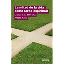 La mitad de la vida como tarea espiritual (Espiritualidad)