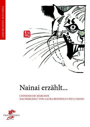 Nainai erzählt...: Märchen aus China (Geschichten aus China)