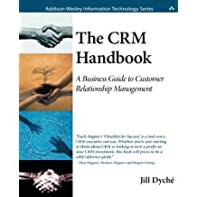 The CRM Handbook: A Business Guide to Customer Relationship Management (Addison-Wesley Information Technology)