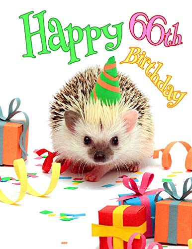 Happy 66th Birthday: Cute Hedgehog Birthday Party Themed Journal. Better than a Birthday Card!