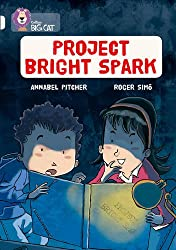 Project Bright Spark: Band 17/Diamond (Collins Big Cat)