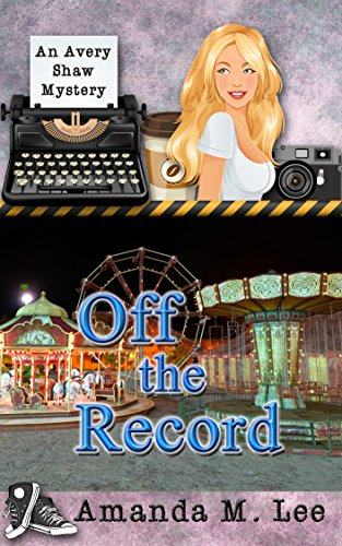 off-the-record-an-avery-shaw-mystery-book-10-english-edition