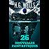 26 NOUVELLES FANTASTIQUES DE H.G. WELLS (Édition Bilingue Français / Anglais ) + biographie de l'auteur autour de son oeuvre