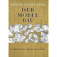 Der Möbelbau: Ein Fachbuch für Tischler, Architekten und Lehrer (HolzWerken)