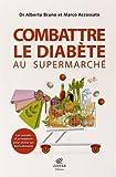 Combattre le diabète au supermarché : Les conseils dun médecin pour choisir les bons aliments