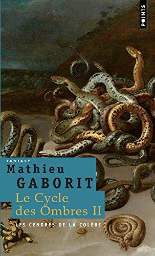 Les Cendres de la colre. Le Cycle des Ombres, t.2 (2)