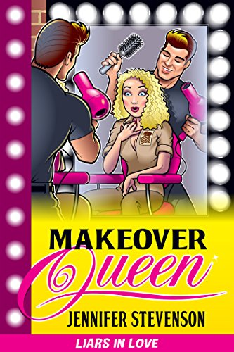 Makeover Queen: a Liars in Love romantic comedy (English Edition)
