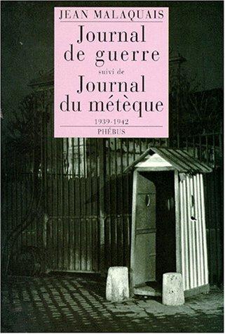 Journal de guerre suivi de Journal du métèque 1939-1942 par Jean Malaquais