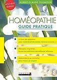 Homéopathie guide pratique: La référence pour se soigner simplement et naturellement grâce à l'homéopathie. (GUIDES SANTE (L) (French Edition)