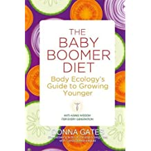 The Baby Boomer Diet: Body Ecology's Guide to Growing Younger