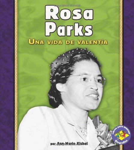 Rosa Parks: Una Vida de Valentia (Libros Para Avanzar - Biografias/pull Ahead Books - Biographies) por Ann-Marie Kishel