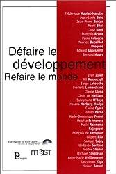 Défaire le développement - Refaire le monde