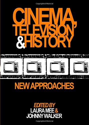 Cinema, Television and History: New Approaches