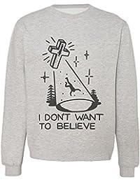 I Don't Want To Believe Men's Women's Unisex Sweatshirt