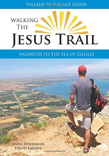 Walking The Jesus Trail: Nazareth to the Sea of Galilee