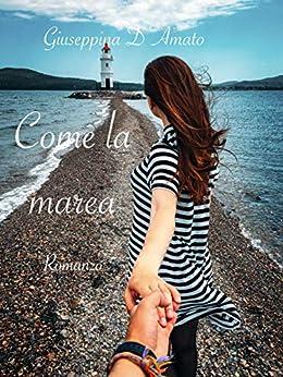 Come la marea (Consolazione Vol. 18) di [D'Amato, Giuseppina]