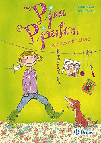 Pipa Piperton es nueva en clase (Castellano - A Partir De 8 Años - Personajes - Pipa Piperton) por Charlotte Habersack