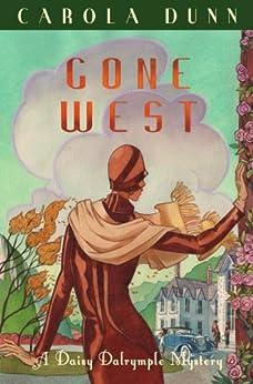 Gone West (A Daisy Dalrymple Mystery) von [Dunn, Carola]