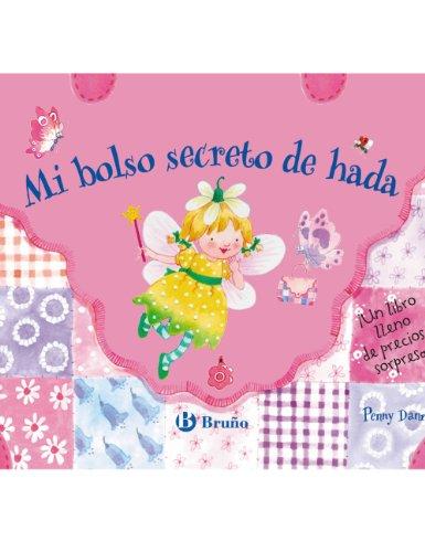 Mi bolso secreto de hada: Un libro lleno de preciosas sorpresas! (Castellano - A Partir De 3 Años - Manipulativos (Libros Para Tocar, Jugar Y Pintar), Pop-Ups - Los Secretos De Las Hadas)