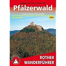 Pfälzerwald: und Deutsche Weinstraße. 50 Touren. Mit GPS-Tracks. (Rother Wanderführer)
