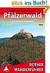 Pfälzerwald: und Deutsche Weinstraße....