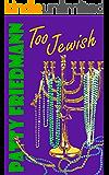 Too Jewish: Book 1, The Cooper Family Saga (English Edition)