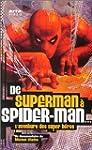 De Superman � Spider-Man : L'Aventure...