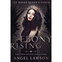Ebony Rising: (The Raven Queen's Harem Part 2) (English Edition)
