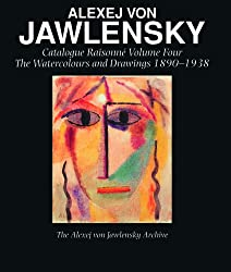 Alexej Von Jawlensky: Catalogue Raisonne of the Oil Paintings Volume One 1890-1914