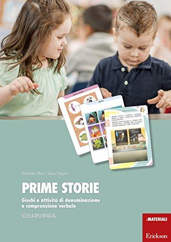Prime storie. Giochi e attivit di denominazione e comprensione verbale. Scuola dell'infanzia