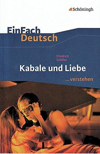 EinFach Deutsch .verstehen. Interpretationshilfen: EinFach Deutsch .verstehen: Friedrich Schiller: Kabale und Liebe