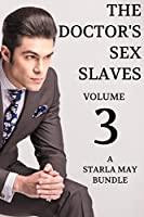 """Please enjoy the latest instalment in """"The Doctor's Sex Slaves"""" collection!In these stories, hot young women find themselves seduced by powerful doctors, with billions of dollars at their disposal. These women will risk everything they have f..."""
