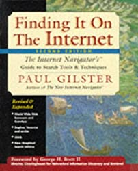Finding it on the Internet: The Internet Navigator's Guide to Search Tools and Techniques