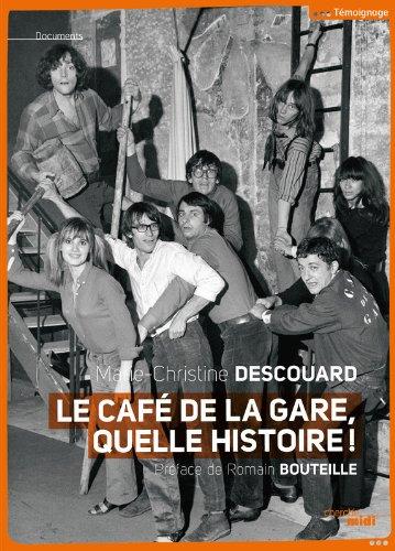 Le Caf de la Gare, quelle histoire !
