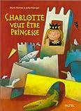 Charlotte veut être princesse