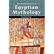 Handbook of Egyptian Mythology (Handbooks of World Mythology)