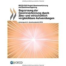 Begrenzung der Gewinnverkürzung durch Zins- und wirtschaftlich vergleichbare Aufwendungen, Aktionspunkt 4 – Abschlussbericht 2015